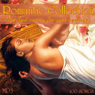 Romantic Collection - The Best Music for Love and Sex (2012) Скачать бесплатно