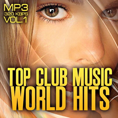 Top club music world hits vol.1 (2012) Скачать бесплатно