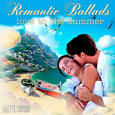 Romantic Ballads - Love To The Summer (2012) Скачать бесплатно