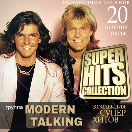 Modern Talking - Super Hits Collection (2014) Скачать бесплатно